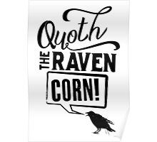 Quoth The Raven, Corn! Poster