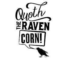 Quoth The Raven, Corn! Photographic Print