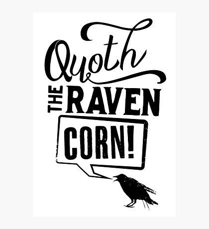 Quoth The Raven, Corn! Photographic Print