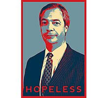 Nigel Farage  - Hopeless Photographic Print