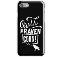 Quoth the Raven, Corn! (White) iPhone Case/Skin
