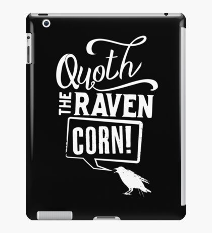 Quoth the Raven, Corn! (White) iPad Case/Skin