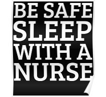 BE SAFE WITH A NURSE Poster