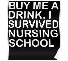BUY ME A DRINK I SURVIVED NURSING SCHOOL Poster