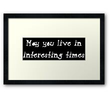 Interesting Times Framed Print