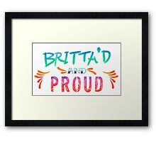 Community: Britta'd & Proud Framed Print