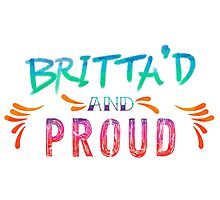 Community: Britta'd & Proud Photographic Print