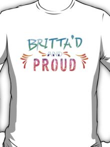 Community: Britta'd & Proud T-Shirt