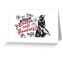 Better call Gandalf Greeting Card