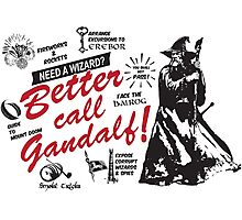 Better call Gandalf Photographic Print