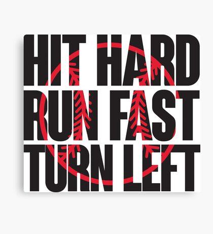 Hit hard, run fast, turn left Canvas Print