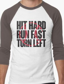 Hit hard, run fast, turn left Men's Baseball ¾ T-Shirt