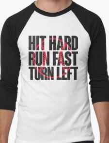 Hit hard, run fast, turn left Men's Baseball ¾ T-Shirt