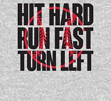 Hit hard, run fast, turn left Unisex T-Shirt