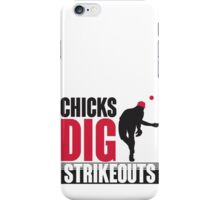 Chicks dig strikeouts iPhone Case/Skin