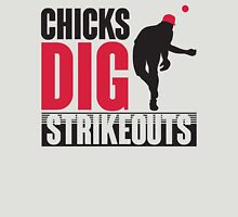 Chicks dig strikeouts T-Shirt