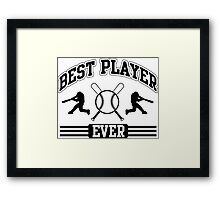 Best player ever Framed Print