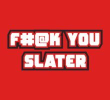 Eff You Slater by Keez