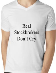 Real Stockbrokers Don't Cry  Mens V-Neck T-Shirt