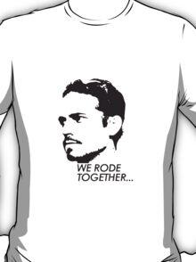 Paul Walker - We Rode Together (RIP) T-Shirt