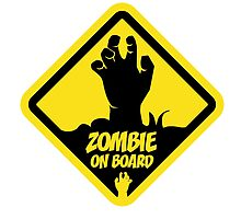 Zombie On Board Warning Sign by GeekCommander