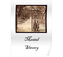 Slavery Posters and Gifts – Mental Slavery Poster