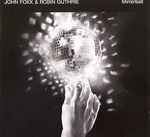 John Foxx - Mirrorball by SUPERPOPSTORE