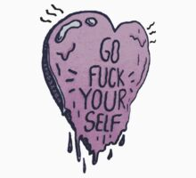 Go Fuck Yourself by PommyKaine
