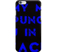 IN MY MIND I AM PUNCHING YOU IN THE FACE iPhone Case/Skin