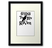 Sing to me Raven Framed Print