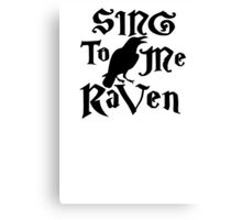 Sing to me Raven Canvas Print