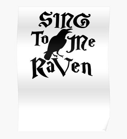 Sing to me Raven Poster