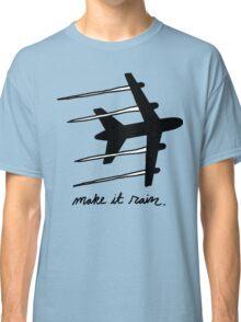 making it rain Classic T-Shirt