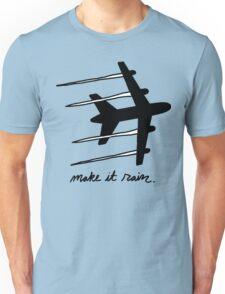 making it rain Unisex T-Shirt