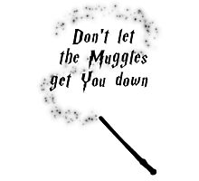 Don't let the Muggles get you down (Black) Photographic Print