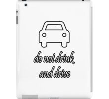 do not drink and drive iPad Case/Skin