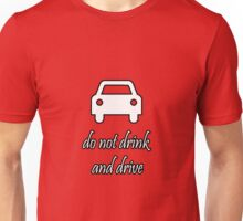 do not drink and drive Unisex T-Shirt