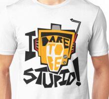 I DARE TO BE STUPID! Unisex T-Shirt