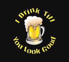 I drink till...... T-Shirt