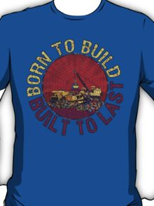 Born to Build T-Shirt
