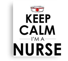 KEEP CALM I'M A NURSE Canvas Print