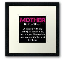 Mother Definition - Funny Tshirt Framed Print