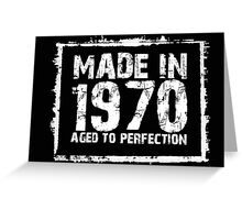 Made In 1970 Aged To Perfection - Tshirts & Hoodies Greeting Card