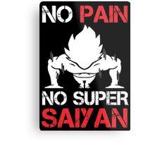 No Pain No Super Saiyan - Funny Tshirts Metal Print