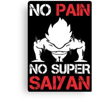 No Pain No Super Saiyan - Funny Tshirts Canvas Print