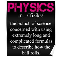 Physics Definition - Funny Tshirts Poster
