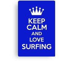 Keep Calm And Love Surfing Canvas Print