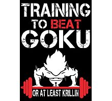 Training To Beat Goku Or At least Krillin - Custom Tshirt Photographic Print