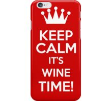 Keep Calm It's Wine Time iPhone Case/Skin