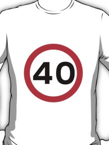 Speed Limit 40 Road Sign T-Shirt